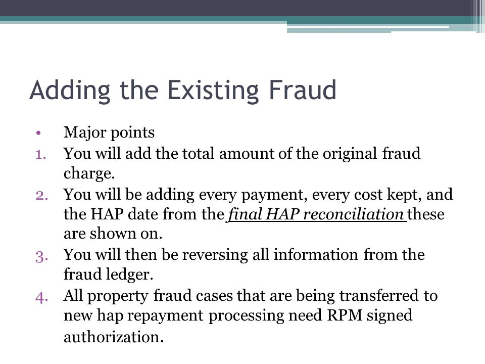 Adding the Existing Fraud Major points 1.You will add the total amount of the original fraud charge.
