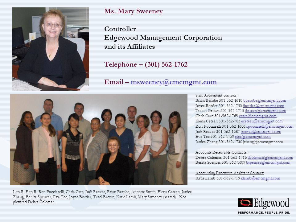 Ms. Mary Sweeney Controller Edgewood Management Corporation and its Affiliates Telephone – (301) 562-1762 Email – msweeney@emcmgmt.commsweeney@emcmgmt
