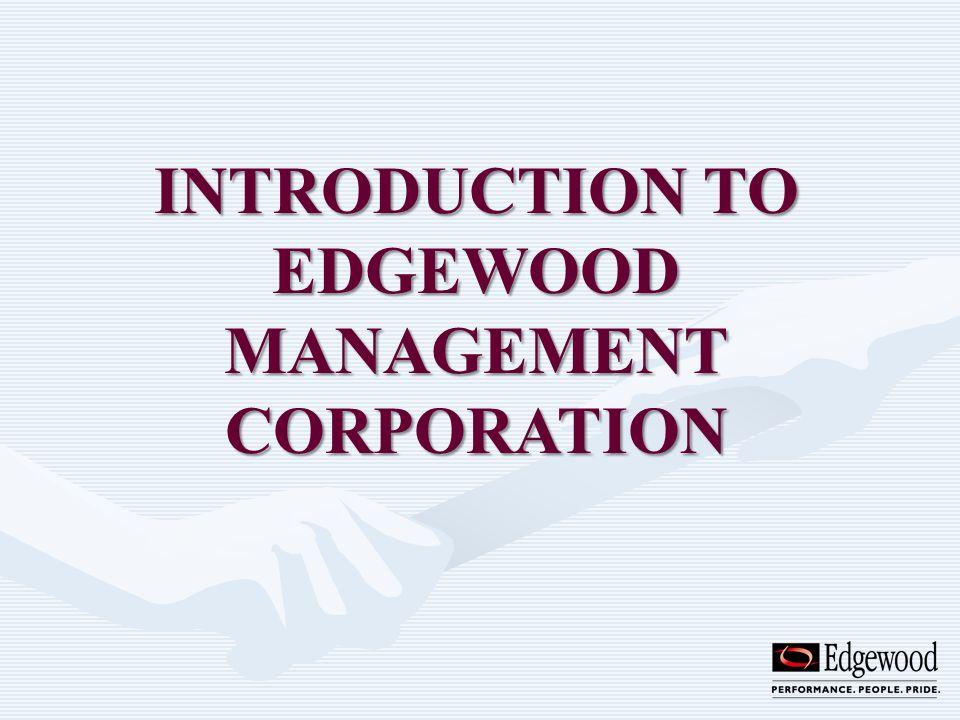 INTRODUCTION TO EDGEWOOD MANAGEMENT CORPORATION