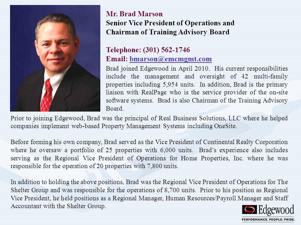Mr. Brad Marson Senior Vice President of Operations and Chairman of Training Advisory Board Telephone: (301) 562-1746 Email: bmarson@emcmgmt.combmarso