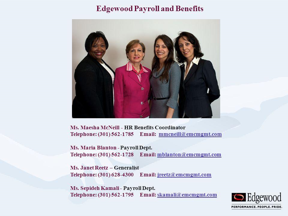 Ms. Maesha McNeill - HR Benefits Coordinator Telephone: (301) 562-1785 Email: mmcneill@emcmgmt.commmcneill@emcmgmt.com Ms. Maria Blanton - Payroll Dep