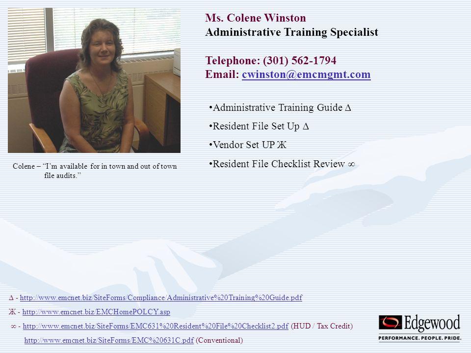 Ms. Colene Winston Administrative Training Specialist Telephone: (301) 562-1794 Email: cwinston@emcmgmt.comcwinston@emcmgmt.com Administrative Trainin