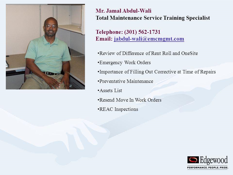 Mr. Jamal Abdul-Wali Total Maintenance Service Training Specialist Telephone: (301) 562-1731 Email: jabdul-wali@emcmgmt.comjabdul-wali@emcmgmt.com Rev