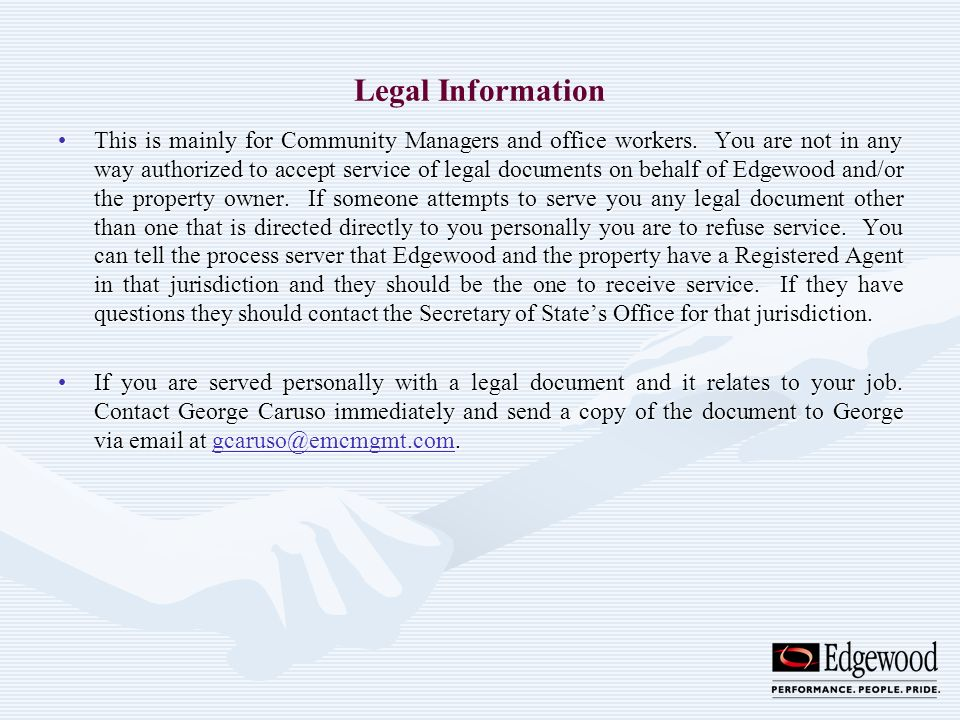 Legal Information This is mainly for Community Managers and office workers. You are not in any way authorized to accept service of legal documents on