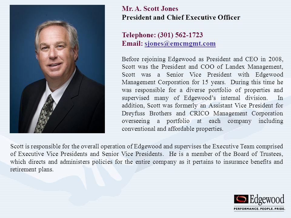 Mr. A. Scott Jones President and Chief Executive Officer Telephone: (301) 562-1723 Email: sjones@emcmgmt.comsjones@emcmgmt.com Before rejoining Edgewo