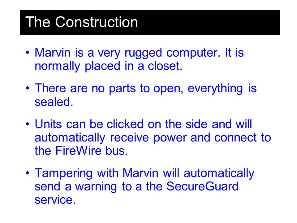 The Construction Marvin is a very rugged computer.