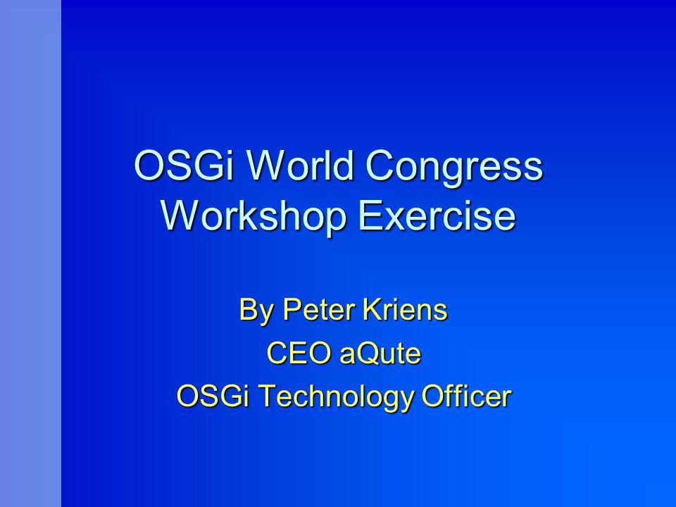 www.aQute.se - 2002 OSGi World Congress - 62 aQute www.aQute.se +46 300 39800, Peter.Kriens@aQute.se