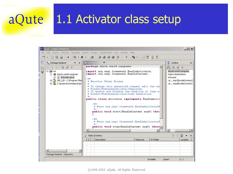 ©1999-2003 aQute, All Rights Reserved 1.1 Activator class setup