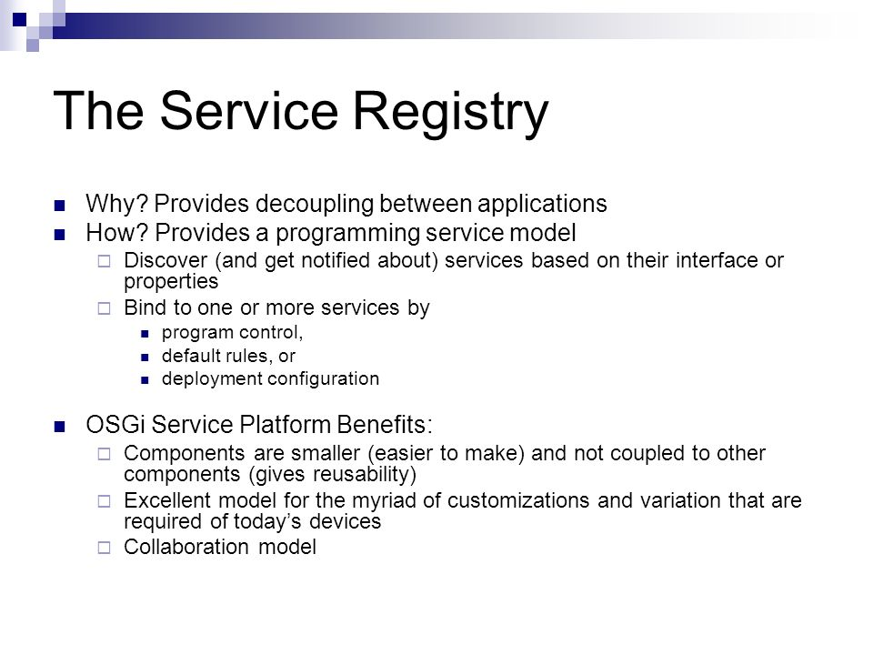 The Service Registry Why. Provides decoupling between applications How.