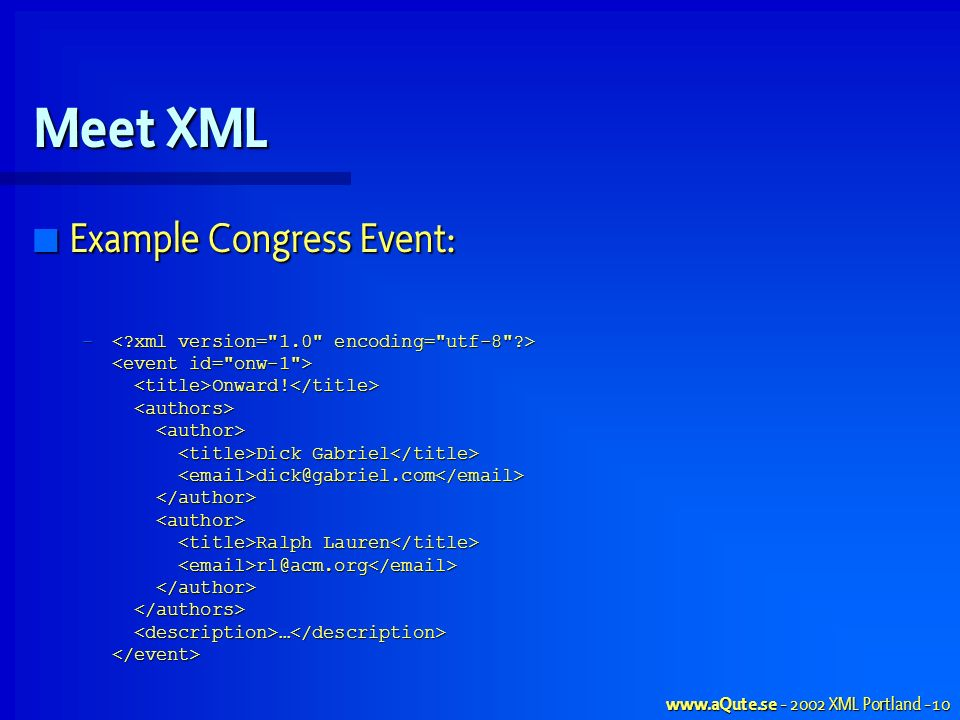 XML Portland - 10 Meet XML Example Congress Event: Example Congress Event: – Onward.