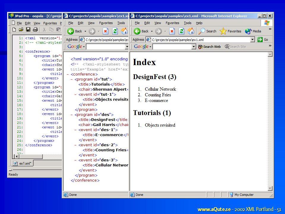 www.aQute.se - 2002 XML Portland - 51