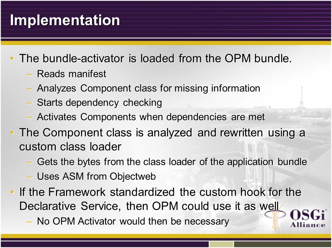Implementation The bundle-activator is loaded from the OPM bundle.The bundle-activator is loaded from the OPM bundle.