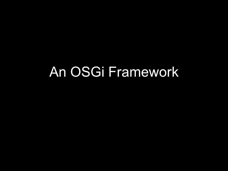 An OSGi Framework
