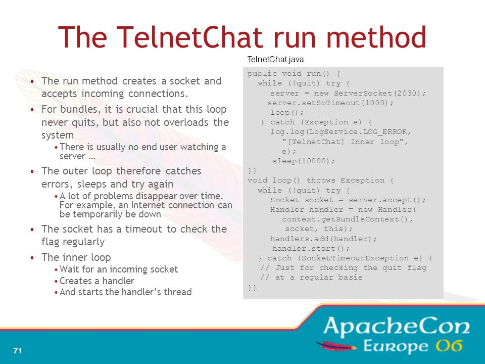 69 The TelnetChat Manifest and component.xml Create a new project for a telnet chat Call this project.telnetchat This is a Plug-in Project Define the
