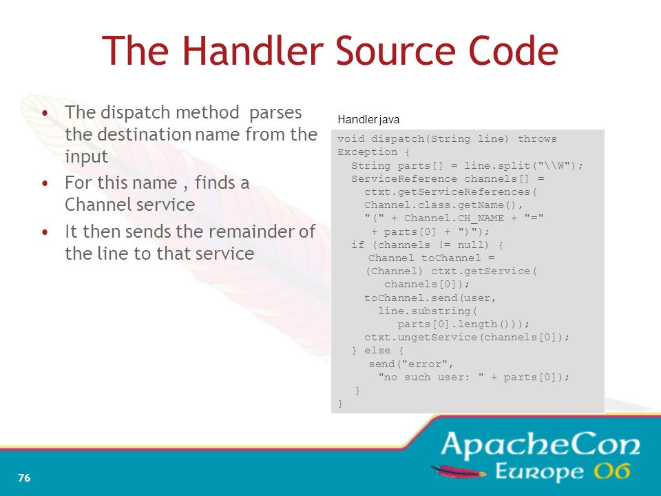 74 The Handler Source Code The run() method loops as long as there is input from the user. It quits when the socket is closed or an error occurs. Erro