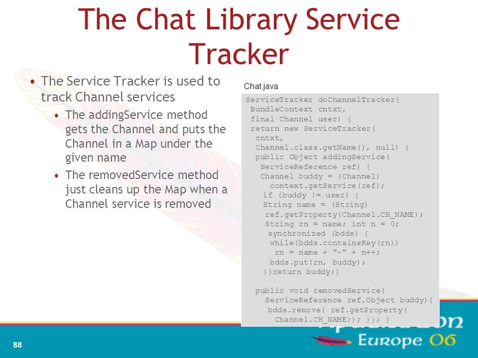 86 ServiceTracker: modified Framework Bundle B Bundle C addServiceListener void modifiedService(ServiceReference r, Object o){…} Bundle A