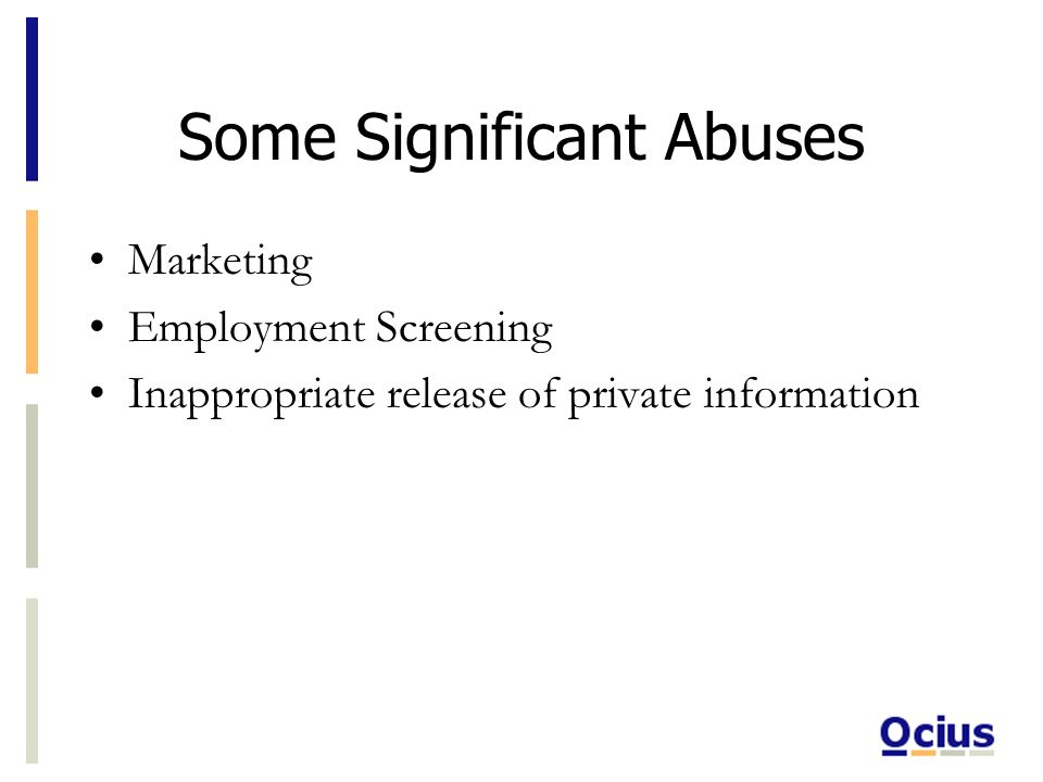 Some Significant Abuses Marketing Employment Screening Inappropriate release of private information
