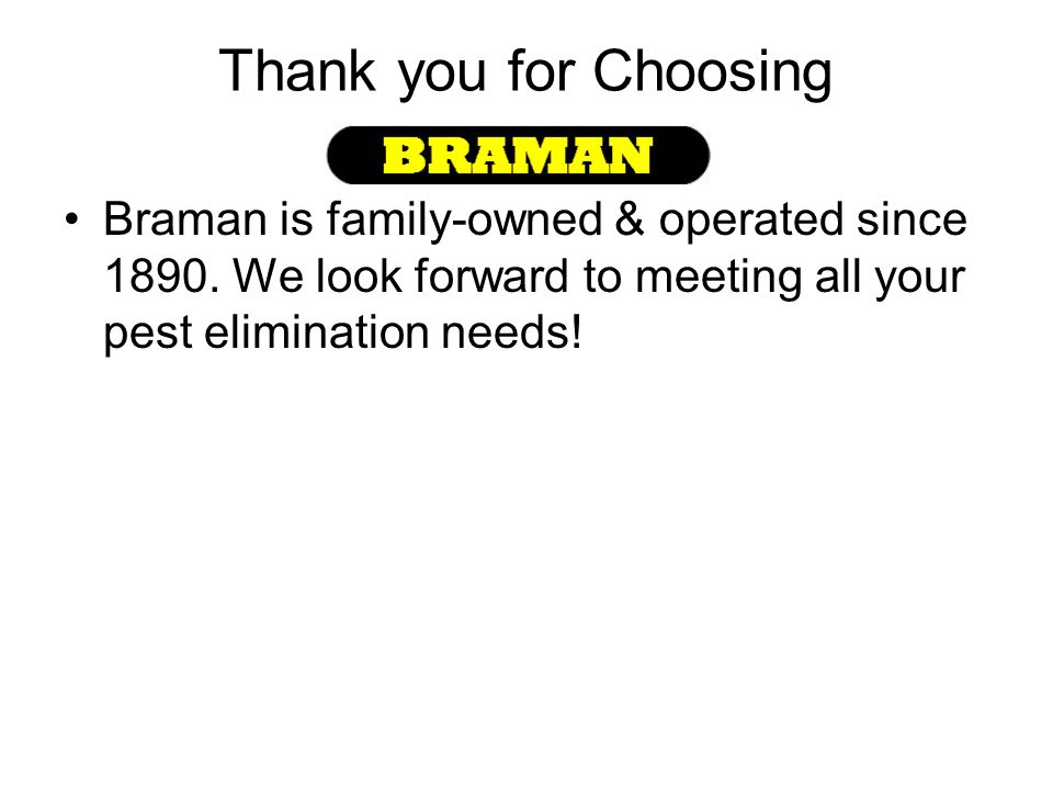 Thank you for Choosing Braman is family-owned & operated since 1890.