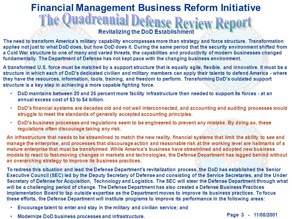 Page 3 - 11/05/2001 Revitalizing the DoD Establishment The need to transform America s military capability encompasses more than strategy and force structure.