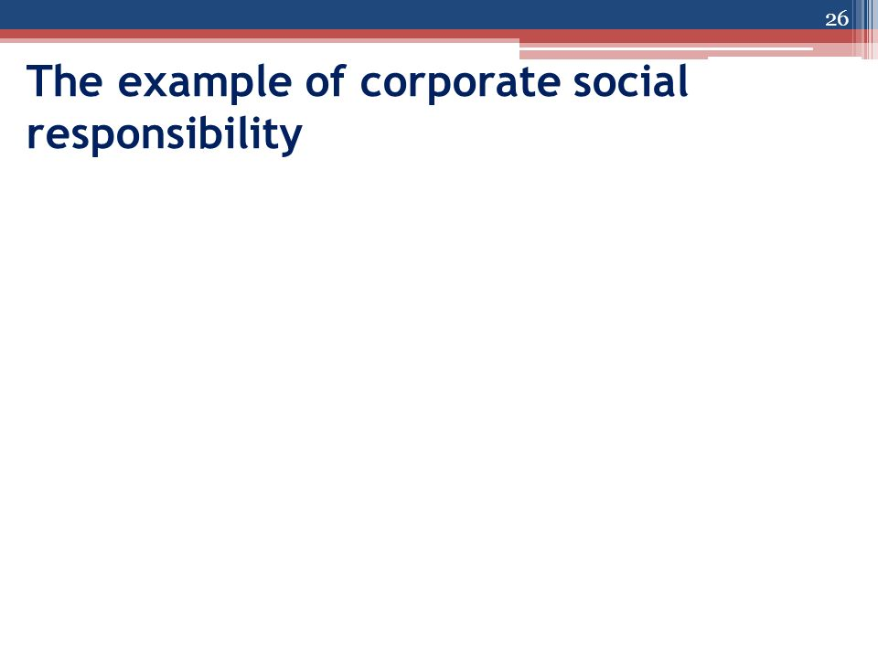 The example of corporate social responsibility 26
