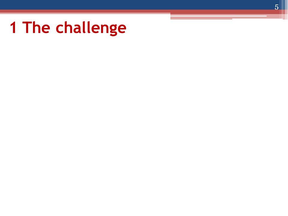 1 The challenge 5