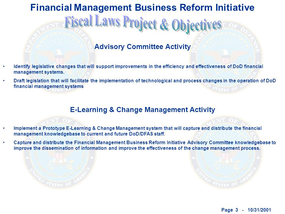 Page 3 - 10/31/2001 Identify legislative changes that will support improvements in the efficiency and effectiveness of DoD financial management systems.