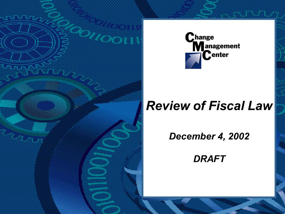 Review of Fiscal Law December 4, 2002 DRAFT
