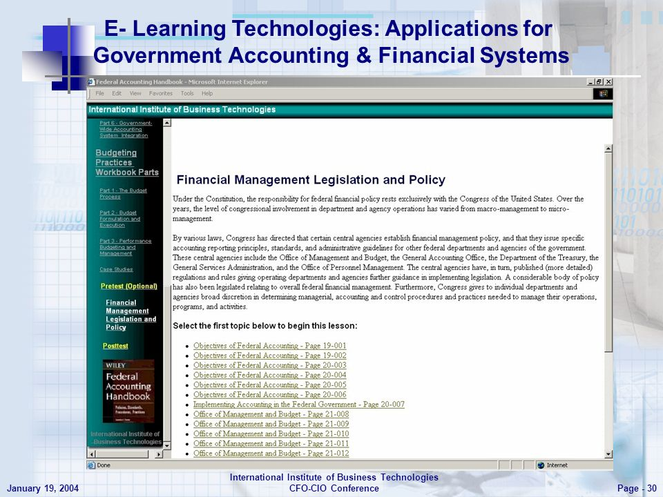 E- Learning Technologies: Applications for Government Accounting & Financial Systems Page - 30 January 19, 2004 International Institute of Business Technologies CFO-CIO Conference