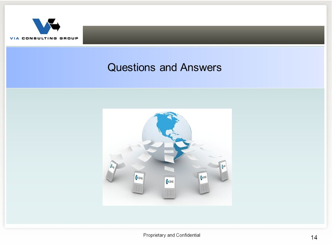 Proprietary and Confidential 14 Questions and Answers