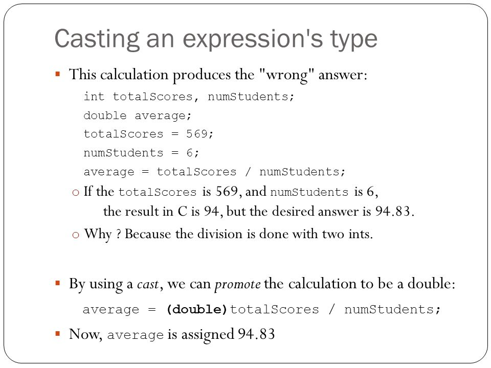 Casting an expression's type This calculation produces the