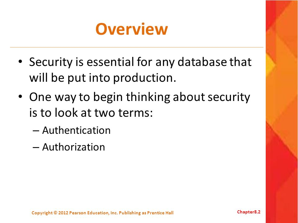 Overview Security is essential for any database that will be put into production.