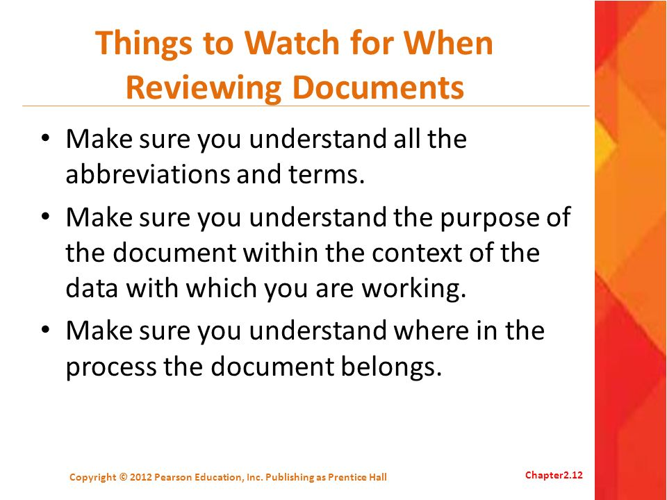 Things to Watch for When Reviewing Documents Make sure you understand all the abbreviations and terms. Make sure you understand the purpose of the doc