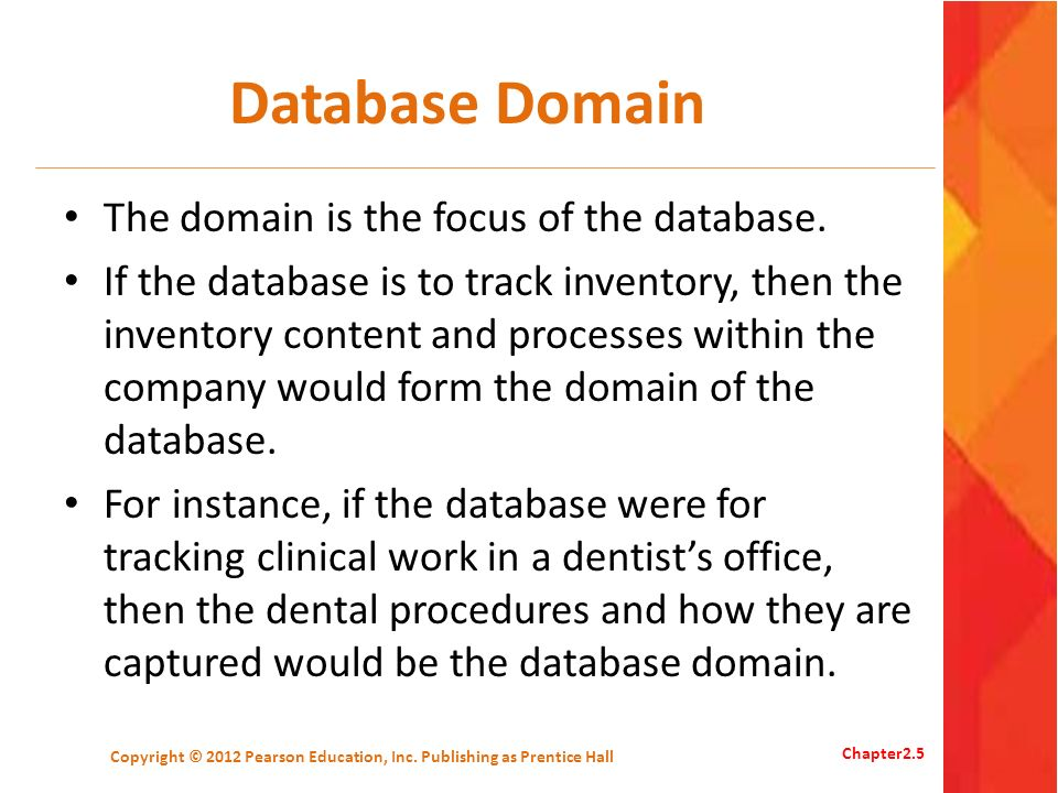Database Domain The domain is the focus of the database. If the database is to track inventory, then the inventory content and processes within the co