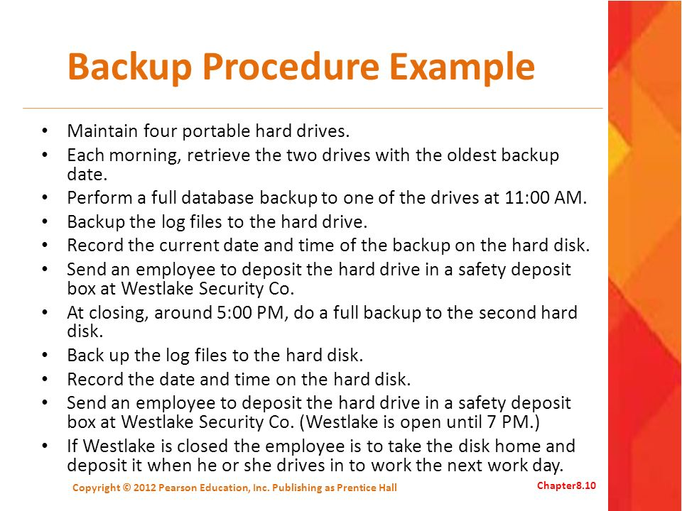 Backup Procedure Example Maintain four portable hard drives.