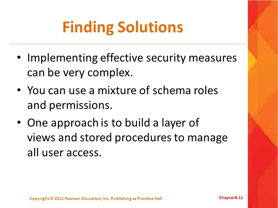 Finding Solutions Implementing effective security measures can be very complex.