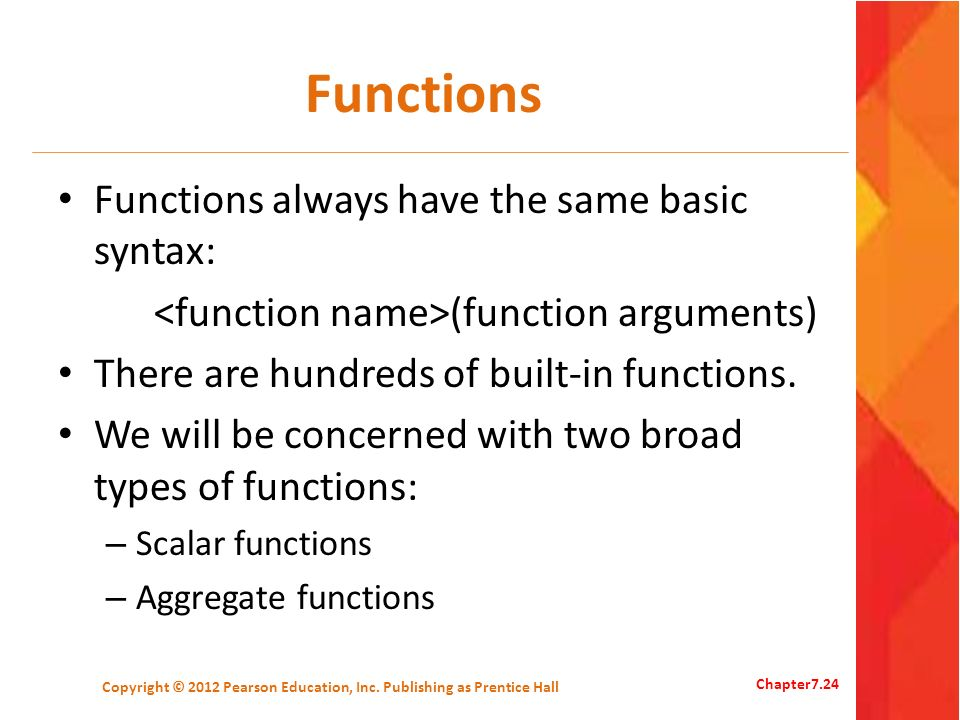 Functions Functions always have the same basic syntax: (function arguments) There are hundreds of built-in functions. We will be concerned with two br