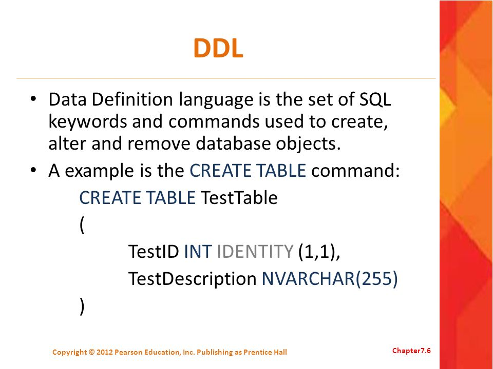 DDL Data Definition language is the set of SQL keywords and commands used to create, alter and remove database objects. A example is the CREATE TABLE