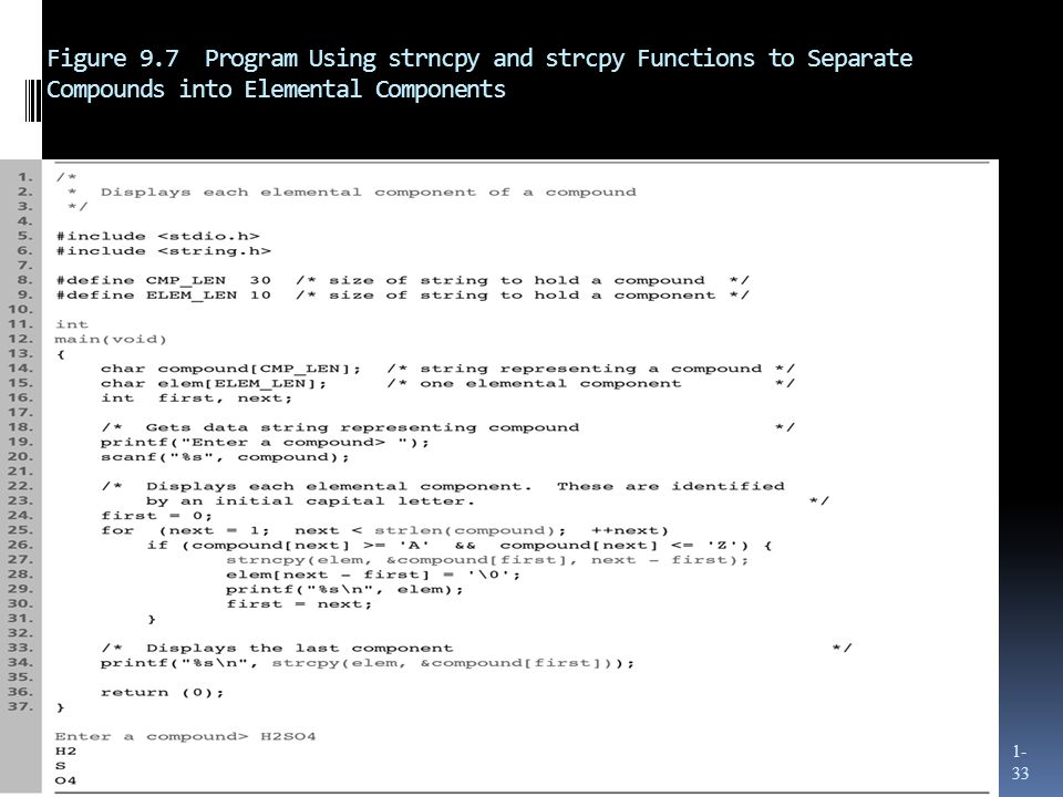 Figure 9.7 Program Using strncpy and strcpy Functions to Separate Compounds into Elemental Components 1- 33