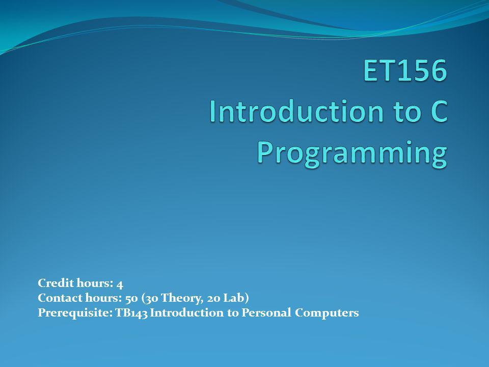 Credit hours: 4 Contact hours: 50 (30 Theory, 20 Lab) Prerequisite: TB143 Introduction to Personal Computers
