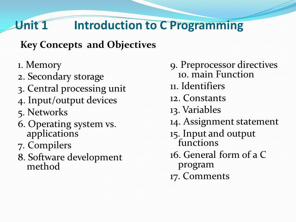 Unit 1 Introduction to C Programming 1. Memory 2.