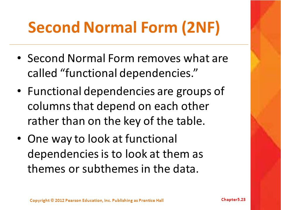 Second Normal Form (2NF) Second Normal Form removes what are called functional dependencies. Functional dependencies are groups of columns that depend