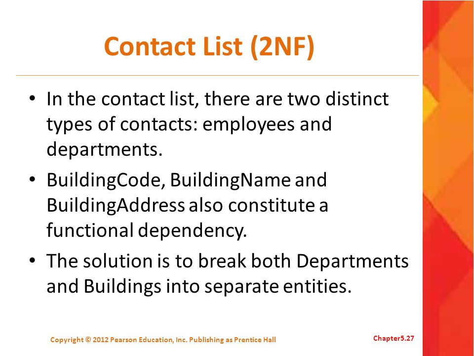 Contact List (2NF) In the contact list, there are two distinct types of contacts: employees and departments. BuildingCode, BuildingName and BuildingAd