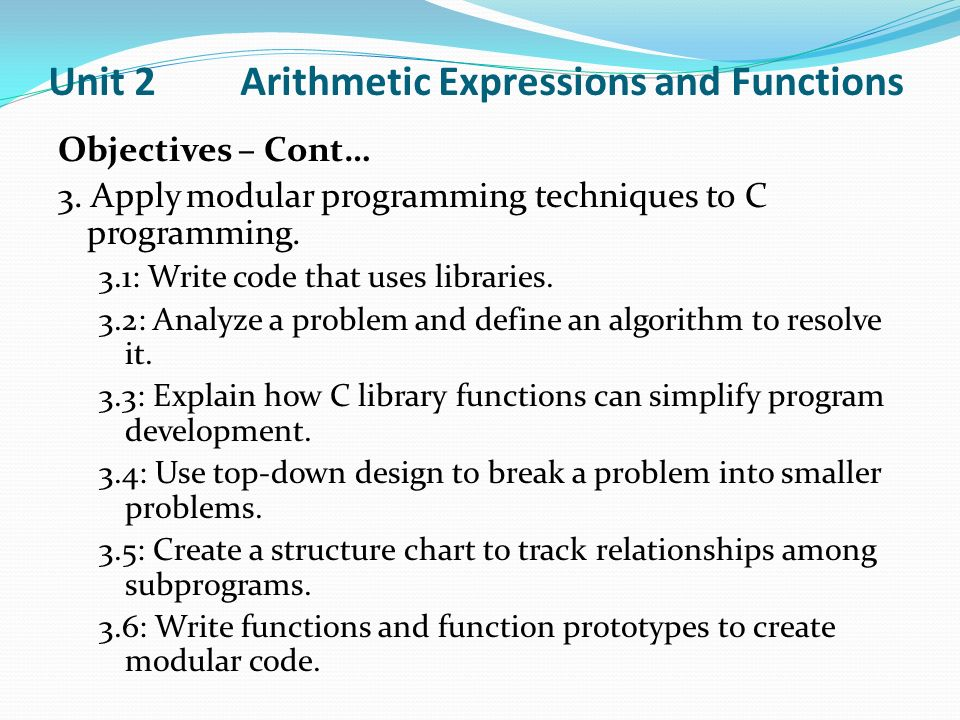 Unit 2 Arithmetic Expressions and Functions Objectives – Cont… 3.