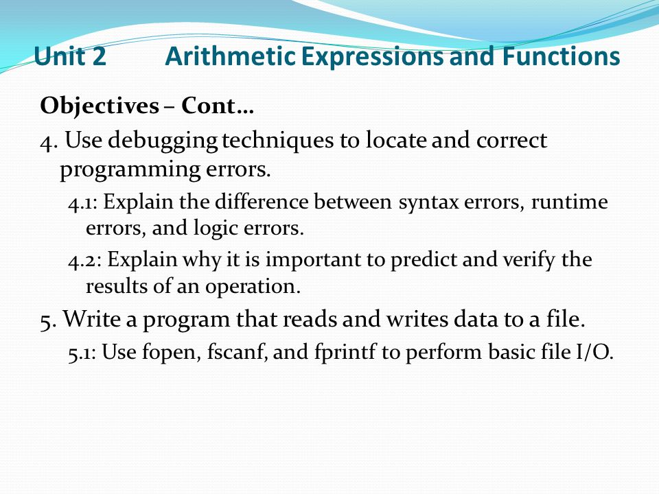 Unit 2 Arithmetic Expressions and Functions Objectives – Cont… 4.
