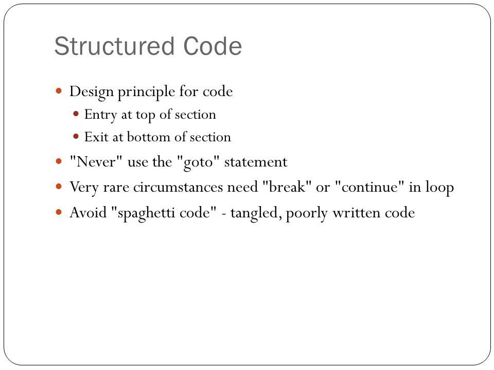 Structured Code Design principle for code Entry at top of section Exit at bottom of section
