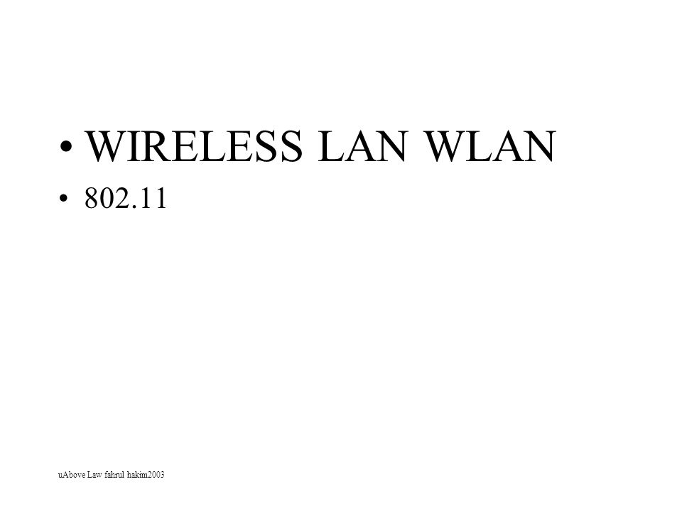 uAbove Law fahrul hakim2003 WIRELESS LAN WLAN 802.11