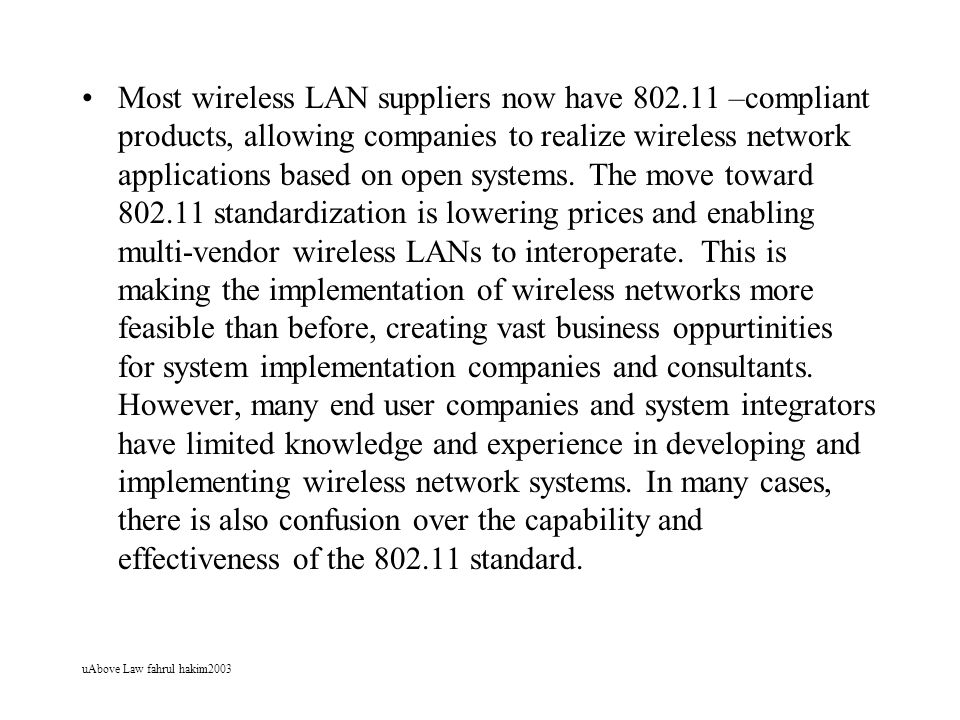 uAbove Law fahrul hakim2003 Most wireless LAN suppliers now have 802.11 –compliant products, allowing companies to realize wireless network applicatio