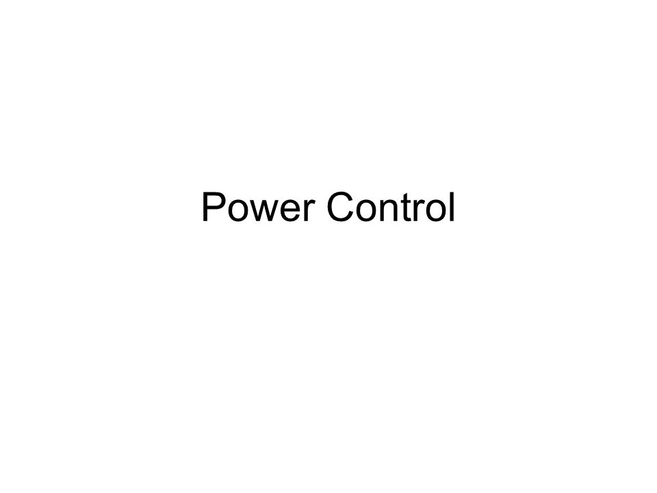Objectives –Understand the purpose of Power Control in CDMA.