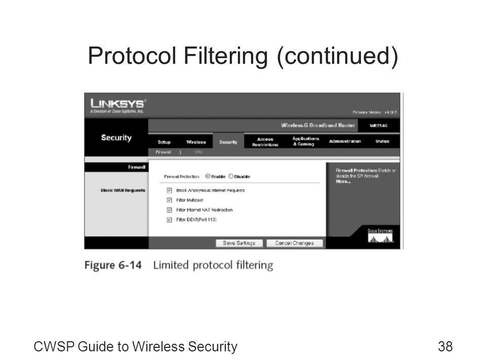 CWSP Guide to Wireless Security38 Protocol Filtering (continued)