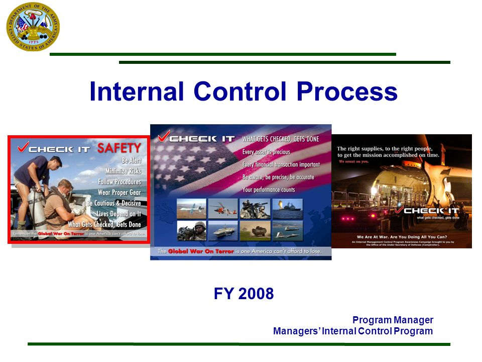 Internal Control Process FY 2008 Program Manager Managers Internal Control Program